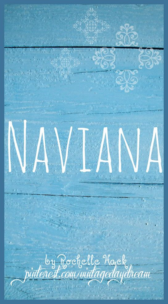 Baby Girl Name: Naviana. Most likely Origins: Norwegian; Hindu. https://www.pinterest.com/vintagedaydream/baby-names/