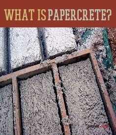 What Is Papercrete? Great and cheap idea to use as insulation in walls