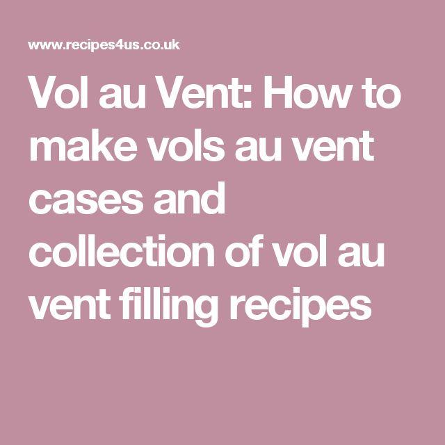 Vol au Vent: How to make vols au vent cases and collection of vol au vent filling recipes