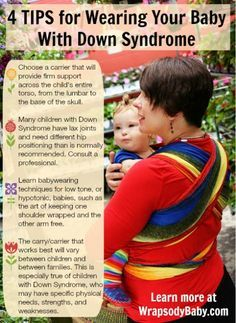 Lots of really good information on  wearing a baby with Down Syndrome in this great blog post by WrapsodyBaby.com.