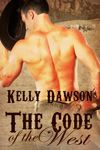The Code of the West by Kelly Dawson • Stormy Night Publications