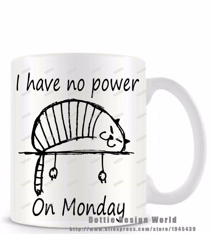 Купить товарУ меня нет никакой власти В Понедельник забавный новинка кружка белый кофе чай кубок молоко Персонализированные День Рождения Пасхальные подарки 11 унц. Кошка кружка в категории Кружкина AliExpress. У меня нет никакой власти В Понедельник забавный новинка кружка белый кофе чай кубок молоко Персонализированные День Рождения Пасхальные подарки 11 унц. Кошка кружка