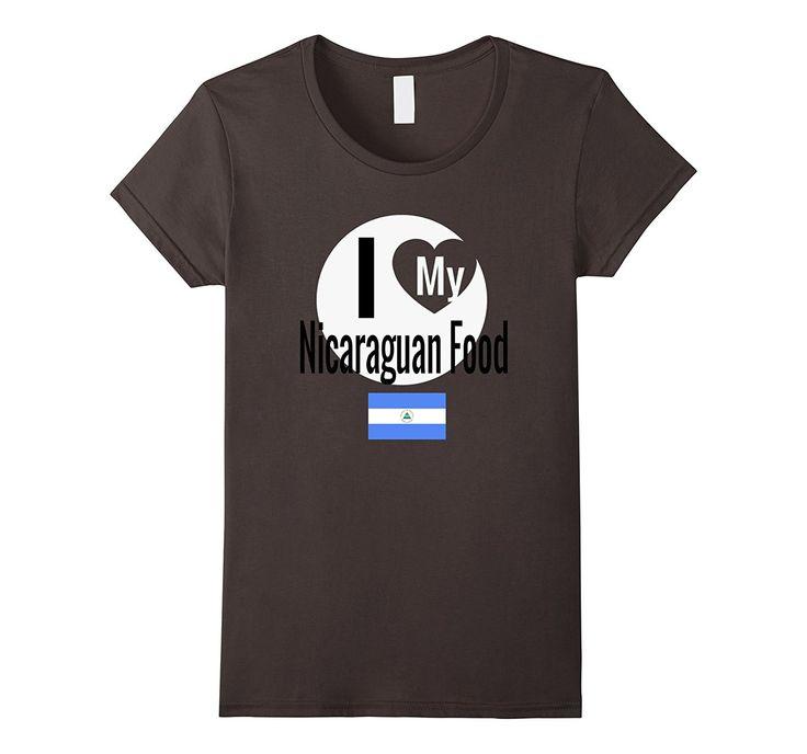 I Love My Nicaraguan Food Funny Nicaragua Flag Gift T-Shirt