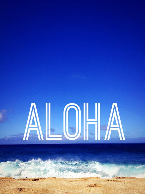 "You can never start or end a conversation with ""Aloha"". It's a never ending loop of disaster."
