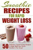 Smoothie Recipes for Rapid Weight Loss: 50 Delicious, Quick & Easy Recipes to Help Melt Your Damn Stubborn Fat Away!: free weight loss books, smoothies ... weight loss, smoothie recipe book Book 1) - http://howtomakeastorageshed.com/articles/smoothie-recipes-for-rapid-weight-loss-50-delicious-quick-easy-recipes-to-help-melt-your-damn-stubborn-fat-away-free-weight-loss-books-smoothies-weight-loss-smoothie-recipe-book-book-1/