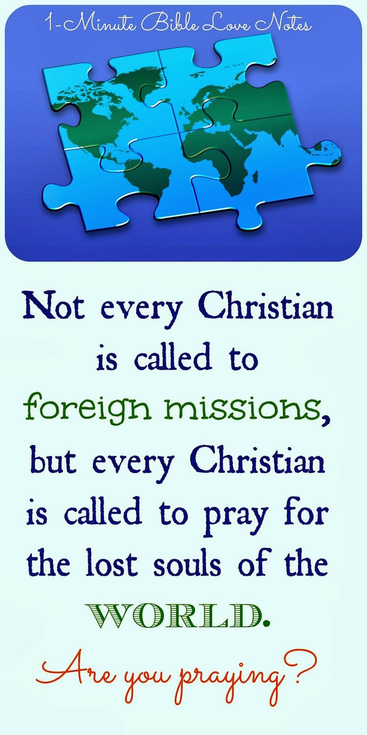 Most Americans are monolingual, but I pray we can move beyond mono-national interests and get involved with praying for the spread of the Gospel in different countries.Click image and when it enlarges, click again to read this 1-minute devotion.