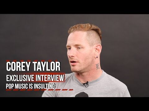 Slipknot's Corey Taylor: Pop Music is Insulting - YouTube