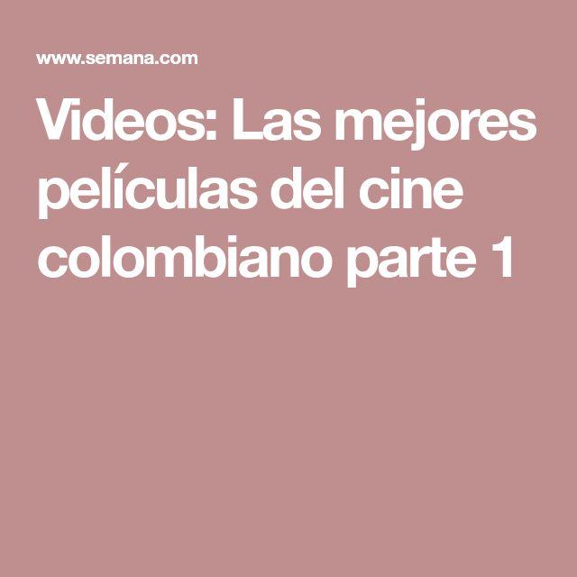 Videos: Las mejores películas del cine colombiano parte 1 Videos