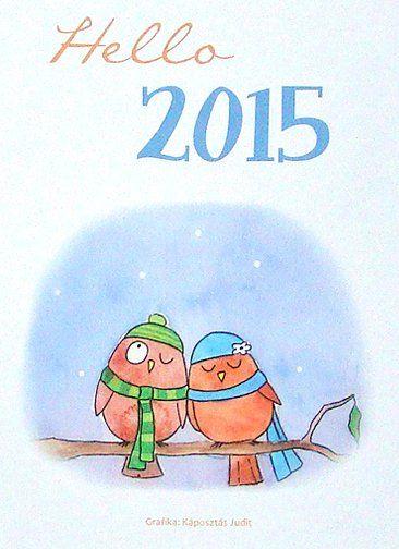 Meseszép grafikákkal tarkított, ingyen letölthető naptár 2015-re! Nyomtasd ki, és gondolj ránk minden hónapban!