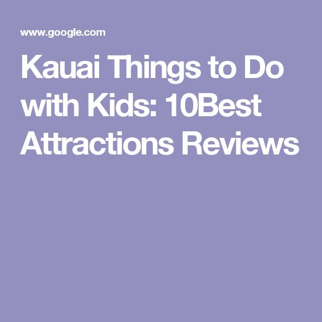 Kauai Things to Do with Kids: 10Best Attractions Reviews