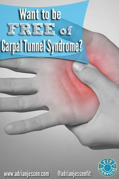 Feeling pain in your wrists, especially at night? Numbness and tingling in your thumb and first 2 fingers? Want to be FREE of Carpal Tunnel Syndrome?