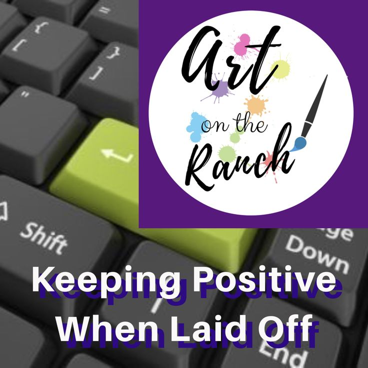 Captivating Attractive Find This Pin And More On Keeping Positive When Laid Off By  Artontheranch.