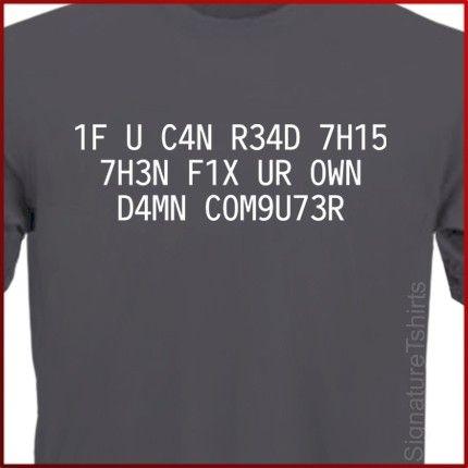 Funny Geek tshirt shirt If You Can Read This Fix Your Own Computer LEET Hacker Geek T-Shirt Christmas gift for dad husband tee shirt S - 2XL...