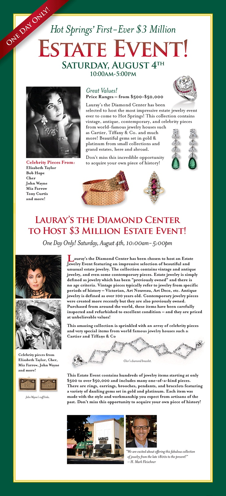 This sounds amazing!!!  Jewelry from Elizabeth Taylor's collection!  And Cher's!  Lauray's the Diamond Center has been selected to host the most impressive estate jewelry event ever to come to Hot Springs!  Don't miss this event!  Saturday, August 4th - 10am - 5pm!