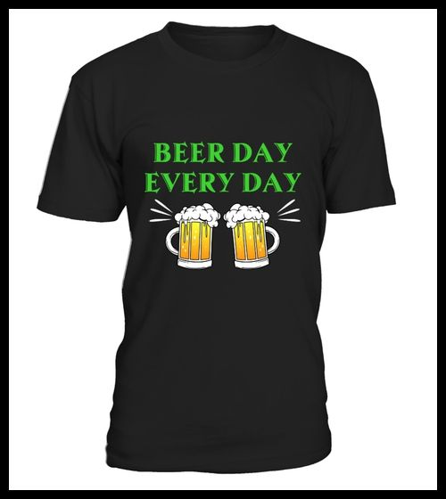 Beer Shirt Beer Day Every Day (*Partner Link)
