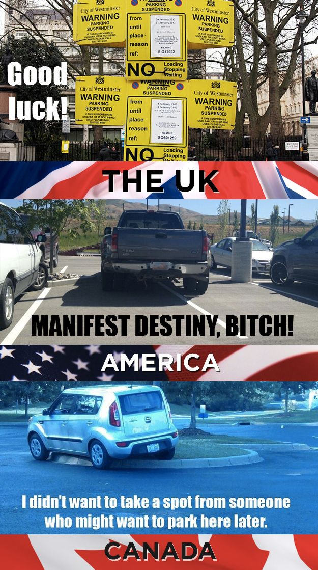 How we park: http://www.buzzfeed.com/awesomer/things-america-canada-and-the-uk-cannot-agree-on