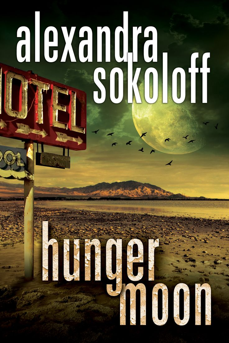 Hunger Moon (The Huntress/FBI Thrillers #5) by Alexandra Sokoloff