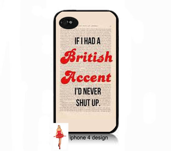 If I had a British Accent Iphone 4 case Iphone by IPhone4Design, $16.00