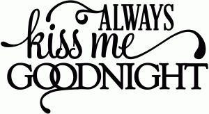 Silhouette Online Store: always kiss me goodnight - vinyl phrase