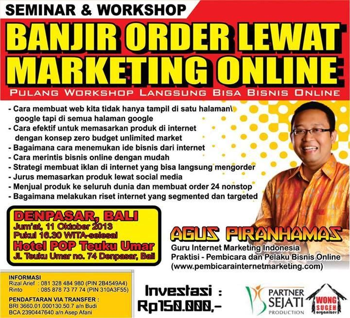 Seminar & Workshop  BANJIR ORDER LEWAT MARKETING  11 Oktober 2013 Hotel Pop Teuku Umar Denpasar, Bali