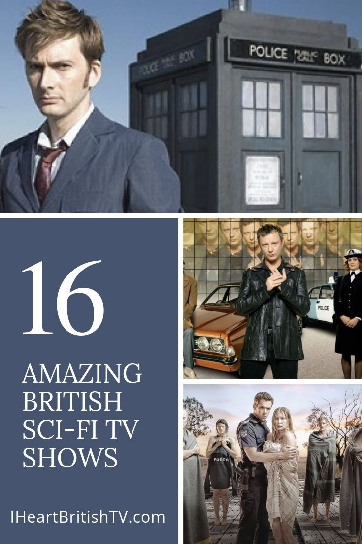 16 Incredible British Sci Fi Shows You Should Be Watching Not Just Doctor Who And The Tardis Life On Mars Tochrwood Sci Fi Tv Shows Sci Fi Shows Sci Fi Tv
