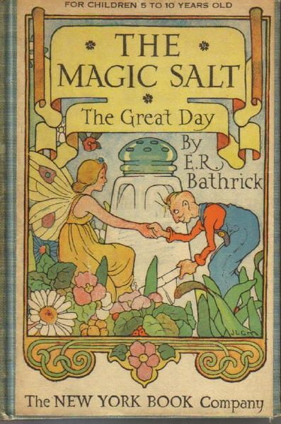 Art Nouveau cover of 'The Magic Salt' children's book, written by E.R. Bathrick, published in 1918 by The New York Book Company