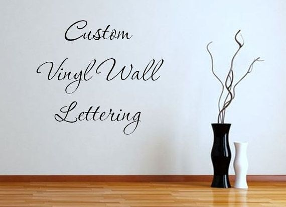 Custom Vinyl Wall Decals Interior Design - Custom vinyl decals lettering