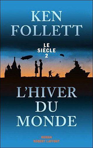 Le Siècle, tome 2 : L'hiver du monde par Ken Follett