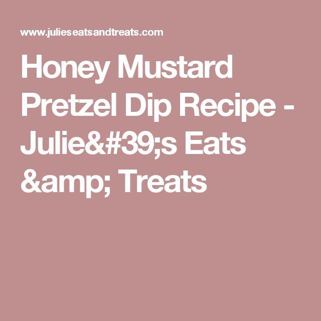 Honey Mustard Pretzel Dip Recipe - Julie's Eats & Treats