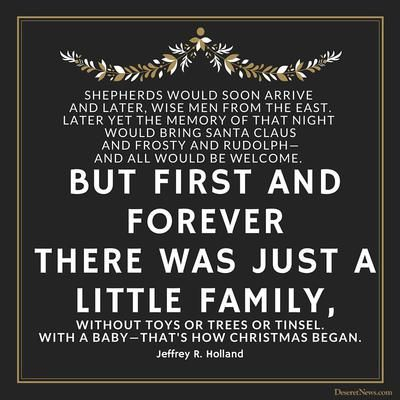 Elder Jeffrey R. Holland | 'A time for remembering the Son of God': 26 Christmas quotes from LDS leaders | Deseret News