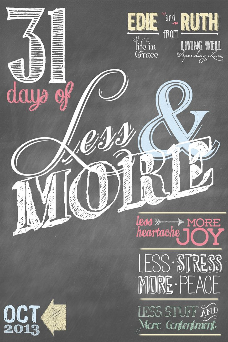 31 Days of Less & More.  Join this month long, life-changing challenge to fill your life with less heartache but more joy, less stress but more peace, and less stuff but more contentment.....Starts today!
