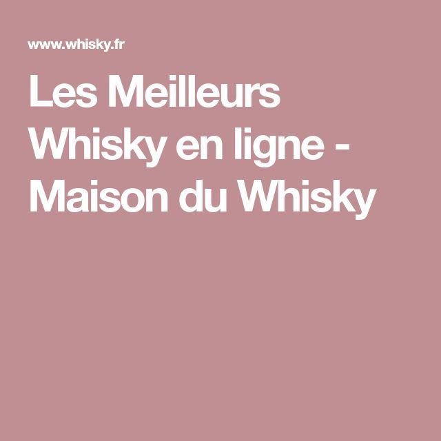 Les Meilleurs Whisky en ligne - Maison du Whisky