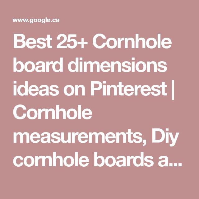 Best 25+ Cornhole board dimensions ideas on Pinterest   Cornhole measurements, Diy cornhole boards and Diy cornhole