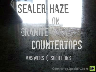 QUESTION: I Just Sealed My New Granite Countertops And Iu0027m Experiencing A  Haze Or A Film On The Surface. How Do I Clean It Off? ANSWER: A Haze Or  Residue