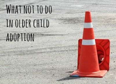 What not to do in Older Child #Adoption.  Most of it does not apply to us since we've had our kiddo since she was tiny, but it's good advice all around.