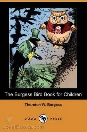 The Burgess Bird Book For Children By Thornton W