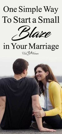 How do you keep your marriage warm and inviting? Keep the spark going? Here is one simple way a wife can start a small blaze in her marriage! ~ via @Club31Women