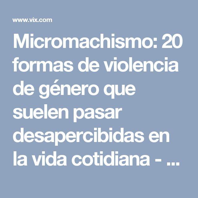 Micromachismo: 20 formas de violencia de género que suelen pasar desapercibidas en la vida cotidiana - Batanga