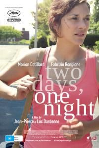 Two Days, One Night (2015). A woman and her husband have to convince her colleagues to give up bonuses so she keeps her job.