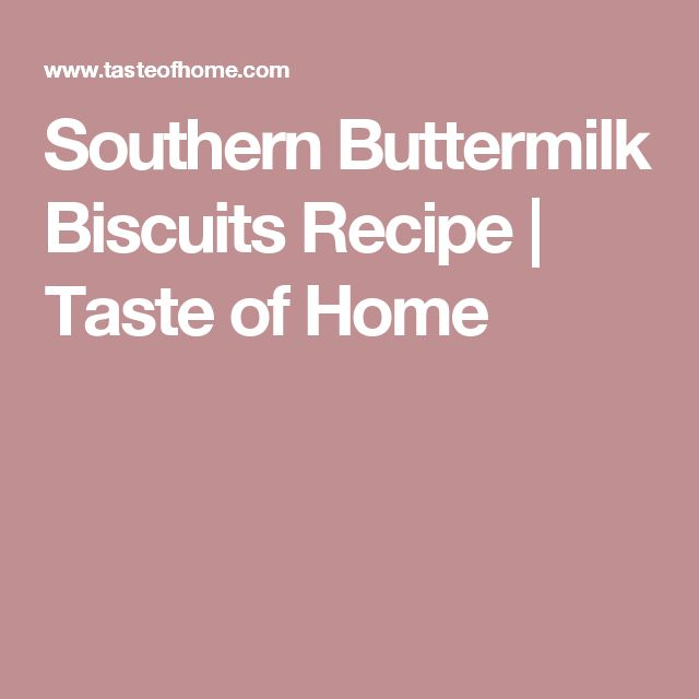 Southern Buttermilk Biscuits Recipe | Taste of Home