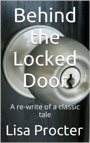 Behind the Locked Door by Lisa Procter, http://www.amazon.com/dp/B00D3CDDCO/ref=cm_sw_r_pi_dp_sV9Rrb1N45EWS
