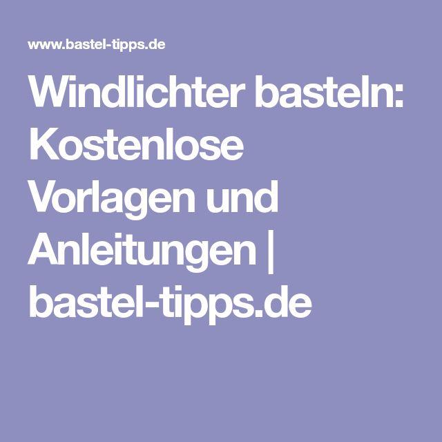 Windlichter basteln: Kostenlose Vorlagen und Anleitungen | bastel-tipps.de