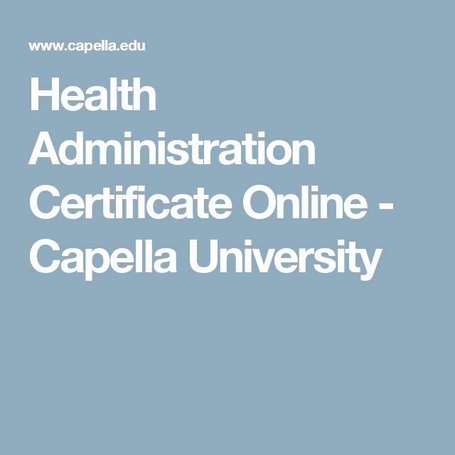 Health Administration Certificate Online - Capella University