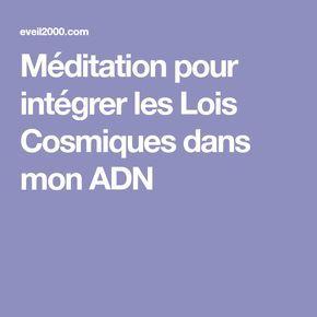 Méditation pour intégrer les Lois Cosmiques dans mon ADN