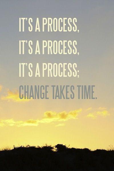 #change takes time