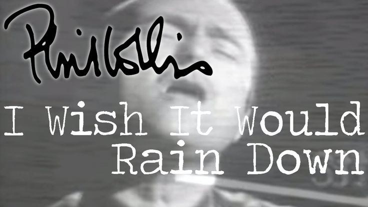 "Phil Collins - I Wish It Would Rain Down (Official Music Video) ... I miss Phil and his music, but this one with Eric Clapton tops it for me-perfect. and his videos are always hilarious.... btw, is that Jim Varney ('you know what I mean Vern') as the assistant to the director?.. and did anyone catch the girls tapping to ""Sunshine of Your Love"" by the band Cream(Eric was in that group) at the beginning?"
