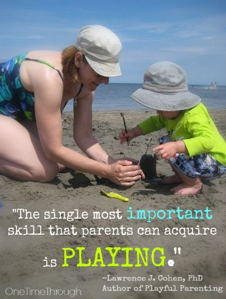 A favourite quote of mine about the importance of PLAY from Lawrence J. Cohen - author of Playful Parenting. {One Time Through} #play #parenting #quotes