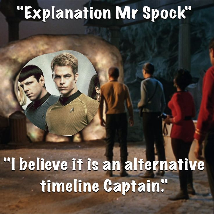"""Explanation, Mr. Spock.""  ""I believe it is an alternative timeline, Captain."""