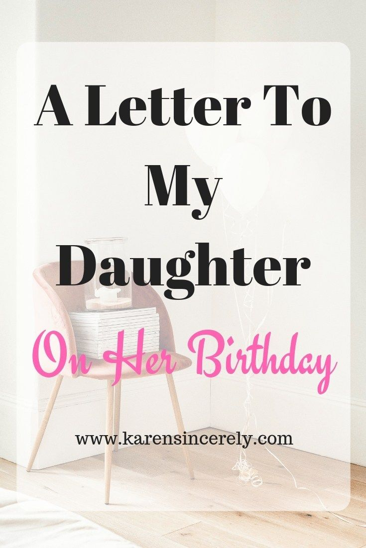 A Letter To My Daughter On Her Birthday With Images Letter To