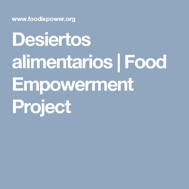 Desiertos alimentarios | Food Empowerment Project